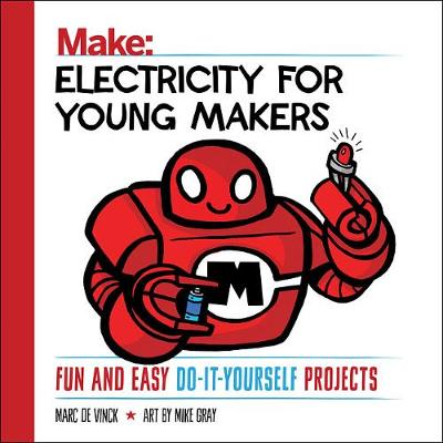 Electricity for Young Makers by Marc de Vinck