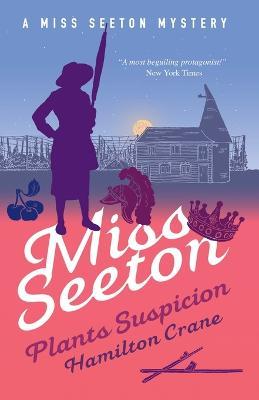Miss Seeton Mystery: Miss Seeton Plants Suspicion (Book 15) by Hamilton Crane