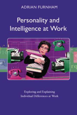 Personality and Intelligence at Work by Adrian Furnham