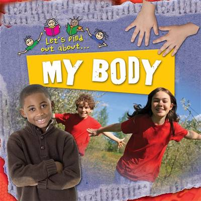 Let's Find Out About My Body by Dr Mike Goldsmith