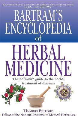 Bartram's Encyclopedia of Herbal Medicine by Thomas Bartram