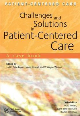 Challenges and Solutions in Patient-Centered Care by Judith Belle Brown