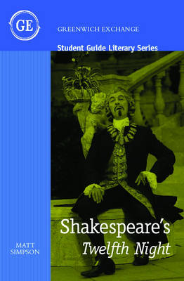 Student Guide to Shakespeare's 'Twelfth Night' by Matt Simpson
