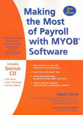 Making the Most of Payroll with MYOB Software: For Australia and New Zealand by Veechi Curtis