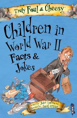 Truly Foul & Cheesy Children in WWII Facts and Jokes Book by John Townsend