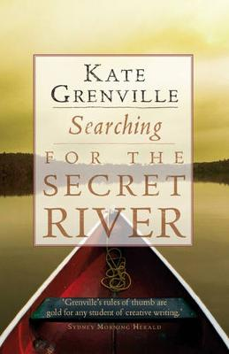 Searching for the Secret River by Kate Grenville