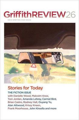 Griffith Review 26: Stories for Today by Julianne Schultz