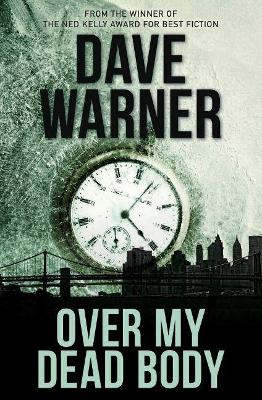 Over My Dead Body by Dave Warner