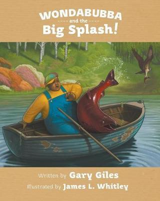 Wondabubba and the Big Splash by Gary Giles