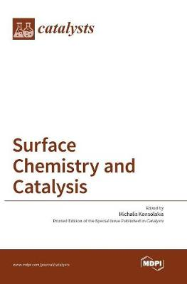 Surface Chemistry and Catalysis by Michalis Konsolakis