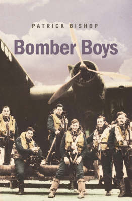 Bomber Boys: Fighting Back 1940-1945 by Patrick Bishop