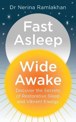 Fast Asleep, Wide Awake by Nerina Ramlakhan