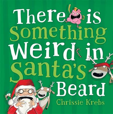 There is Something Weird in Santa's Beard book