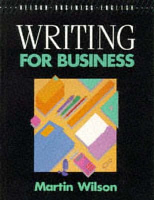 Writing for Business by Martin Wilson