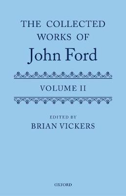Collected Works of John Ford by Brian Vickers