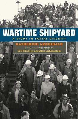 Wartime Shipyard by Katherine Archibald