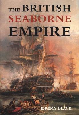 The British Seaborne Empire by Professor Jeremy Black