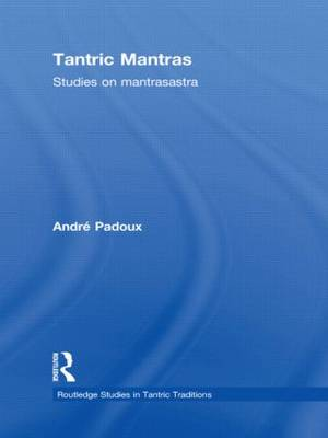 Tantric Mantras by Andre Padoux