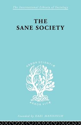 Sane Society           Ils 252 by Erich Fromm