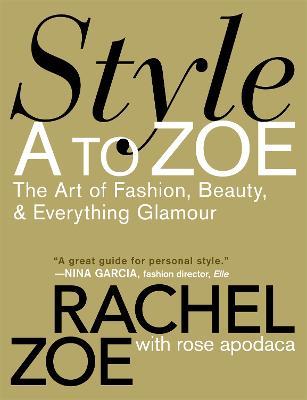 Style A To Zoe by Rachel Zoe
