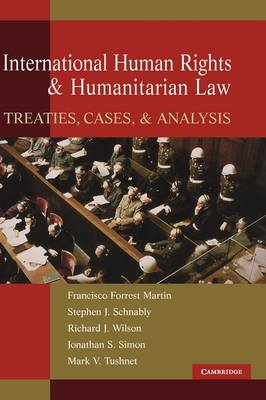 International Human Rights and Humanitarian Law by Francisco Forrest Martin