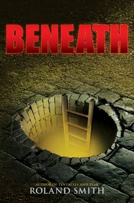 Beneath by Roland Smith