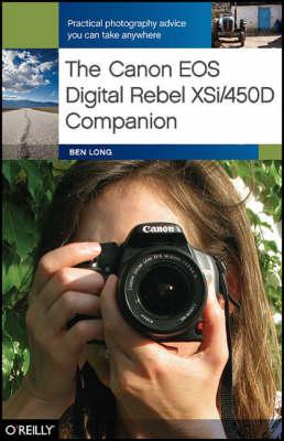 The Canon EOS Digital Rebel XSi/450D Companion by Ben Long