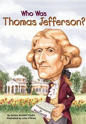 Who Was Thomas Jefferson by Dennis Brindell Fradin