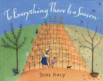 To Everything There Is a Season by Jude Daly