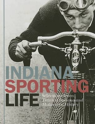 Indiana Sporting Life by Ray E Boomhower