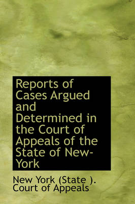Reports of Cases Argued and Determined in the Court of Appeals of the State of New-York by New York State Court of Appeals