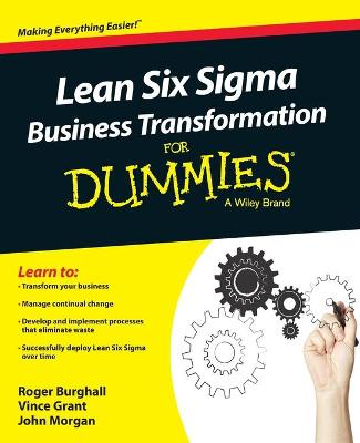 Lean Six Sigma Business Transformation for Dummies by Roger Burghall