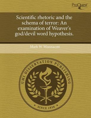 Scientific Rhetoric and the Schema of Terror: An Examination of Weaver's God/Devil Word Hypothesis by Mark Wonnacott