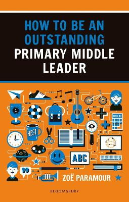How to be an Outstanding Primary Middle Leader by Zoe Paramour