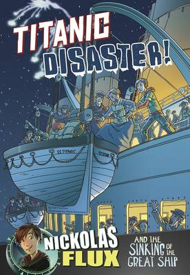 Titanic Disaster!: Nickolas Flux and the Sinking of the Great Ship book