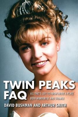 Twin Peaks FAQ by David Bushman