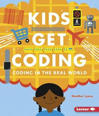 Coding in the Real World by Heather Lyons