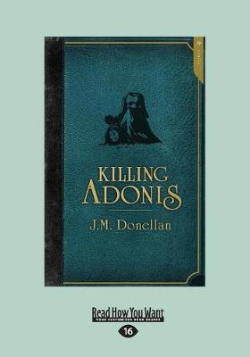 Killing Adonis by J. M. Donellan