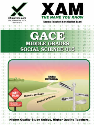 GACE Middle Grades Social Science 015 Teacher Certification Exam by Sharon A Wynne