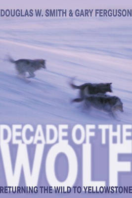 Decade of the Wolf by Douglas Smith
