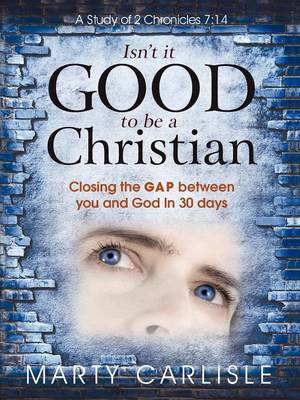 Isn't It Good To Be A Christian by Marty Carlisle