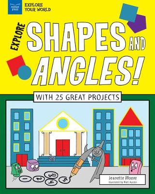 Explore Shapes and Angles! by Jeanette Moore
