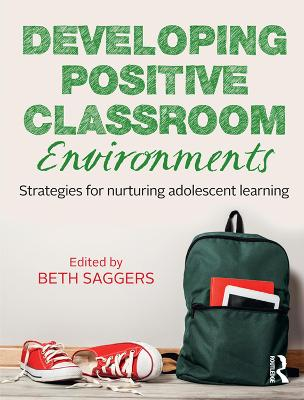 Developing Positive Classroom Environments by Beth Saggers