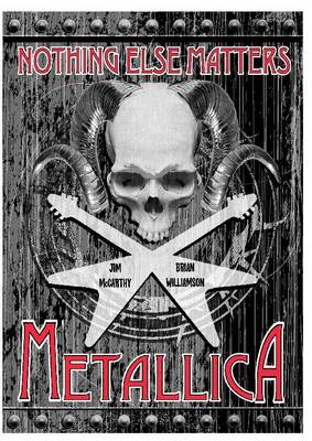 Metallica Nothing Else Matters: The Graphic Novel by Jim McCarthy