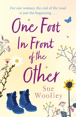 One Foot in Front of the Other: The most heartwarming and life-affirming story you'll read all year . . . by Sue Woolley