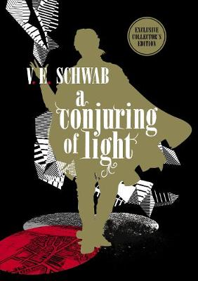 Conjuring of Light: Collector's Edition by V. E. Schwab