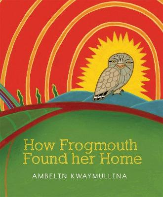 How Frogmouth Found Her Home book
