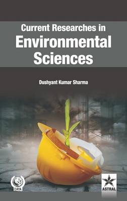 Current Researches in Environmental Sciences by Dushyant Kumar Sharma