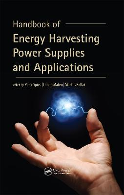 Handbook of Energy Harvesting Power Supplies and Applications by Peter Spies