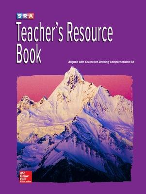 Corrective Reading Comprehension Level B2, Teachers Resource Book by McGraw Hill
